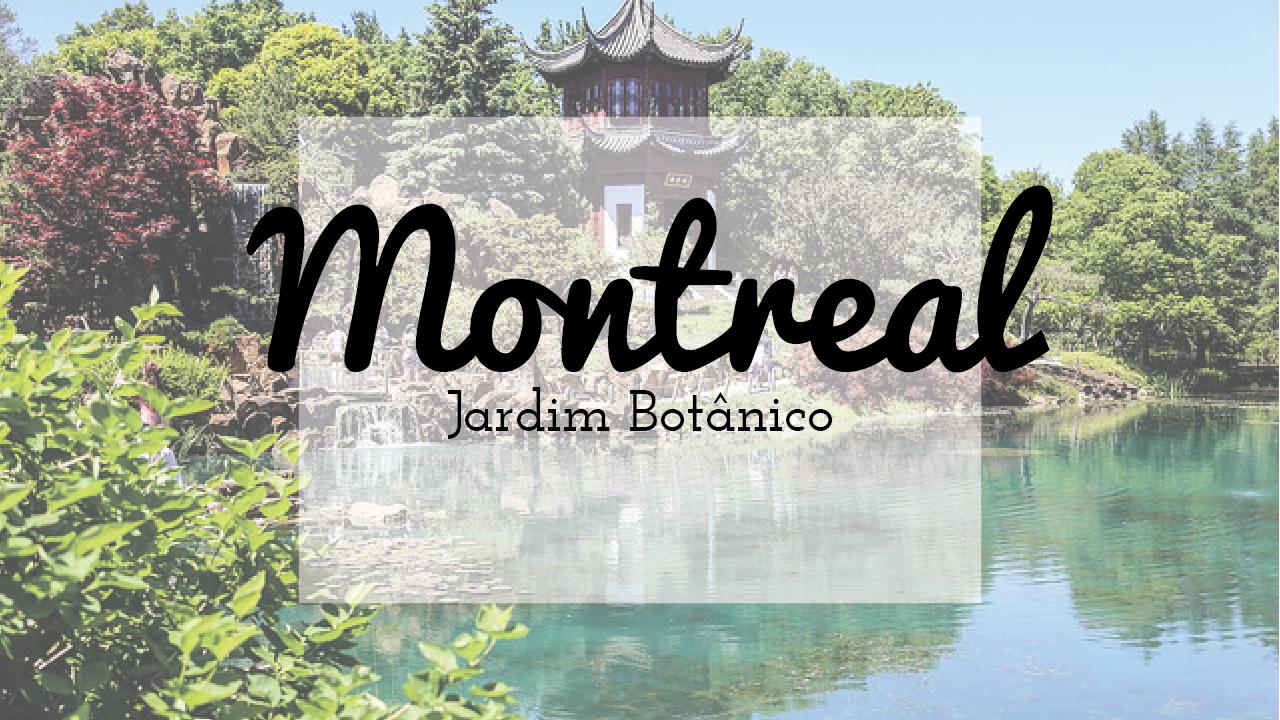 33 Fotos para se apaixonar pelo Jardim Botânico de Montreal